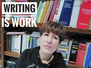 Writing is work